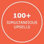 100+ simultaneious Upsells
