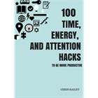 100 Time, Energy, and Attention Hacks to be More Productive (Mac & PC) Discount