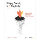 Bringing Dexterity to IT Complexity: What's Helping or Hindering IT Tech Professionals (A $199 Value) (Mac & PC) Discount