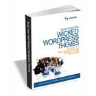 Build Your Own Wicked WordPress Themes (Valued at $30) FREE!Discount
