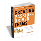 Creating Passion-Driven Teams ($9.25 Value) FREE For a Limited TimeDiscount