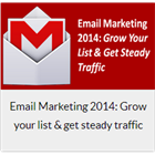 Email Marketing 2014: Grow your list & get steady trafficDiscount