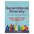 Generational Diversity in the Workplace: Hype Won't Get You Results (Mac & PC) Discount
