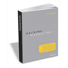 Hacking Marketing: Agile Practices to Make Marketing Smarter, Faster, and More Innovative (Book Excerpt)Discount