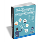 How to Build a Remarkable Business by Focusing on the Total Customer ExperienceDiscount