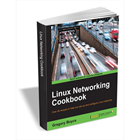 Linux Networking Cookbook ($17 Value) FREE For a Limited TimeDiscount