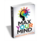 Max Your Mind: The Owner's Guide for a Strong Brain (Over $11 Value) FREE! (Mac & PC) Discount