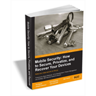 Mobile Security: How to Secure, Privatize, and Recover Your Devices (a $26.99 value) FREE for a limited time (Mac & PC) Discount