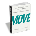 Move - How Decisive Leaders Execute Strategy Despite Obstacles, Setbacks, and Stalls ($15 Value) FREE For a Limited TimeDiscount