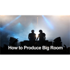 Produce Electro Big Room in under 5 Hours with FL Studio (Mac & PC) Discount