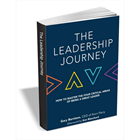 The Leadership Journey - How to Master the Four Critical Areas of Being a Great Leader ($15 Value) FREE For a Limited Time (Mac & PC) Discount