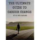 The Ultimate Guide to Career Change at 40 and Beyond (Mac & PC) Discount