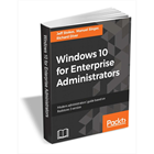 Windows 10 for Enterprise Administrators ($36 Value) FREE For a Limited TimeDiscount