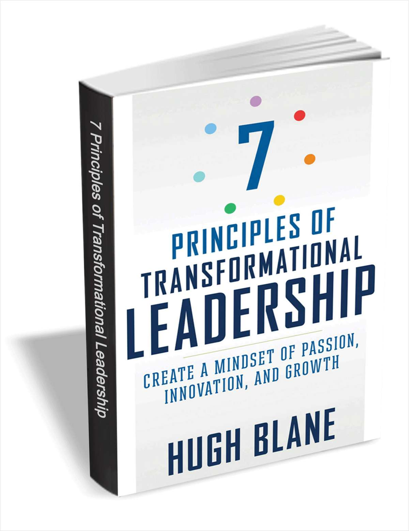7 Principles of Transformational Leadership ($17 Value) FREE For a Limited Time Screenshot