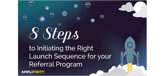 8 Steps to Initiating the Right Launch Sequence for your Referral Program Screenshot
