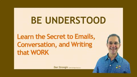 BE UNDERSTOOD, Learn the Secrets of Email, Writing and Communication that Work! Screenshot