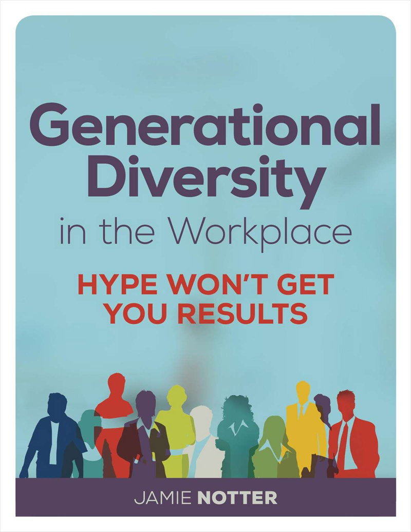 Generational Diversity in the Workplace: Hype Won't Get You Results Screenshot