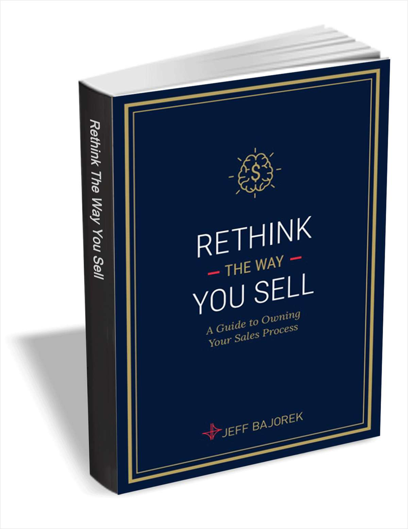 Rethink the Way You Sell - A Guide to Owning Your Sales Process Screenshot
