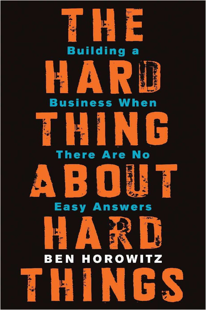 The Hard Thing About Hard Things: Building a Business When There Are No Easy Answers (Book Excerpt) Screenshot