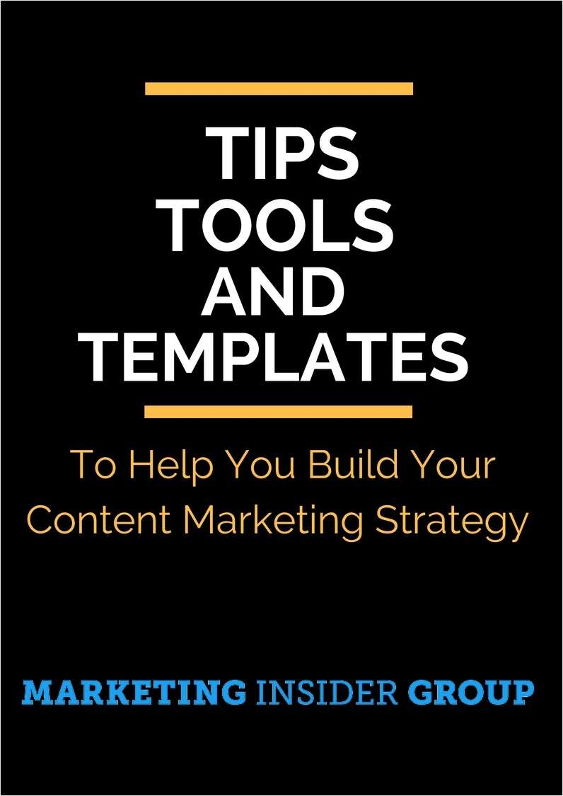 Tips, Tools, and Templates to Help You Build Your Content Marketing Strategy Screenshot